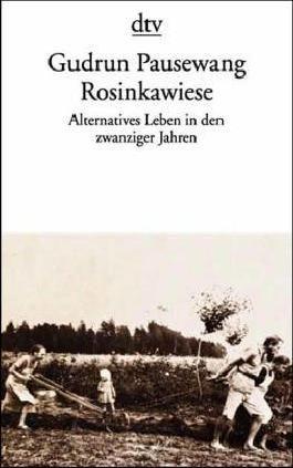 Rosinkawiese (6642 624). Alternatives Leben in den zwanziger Jahren.