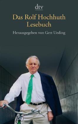 Das Rolf Hochhuth Lesebuch