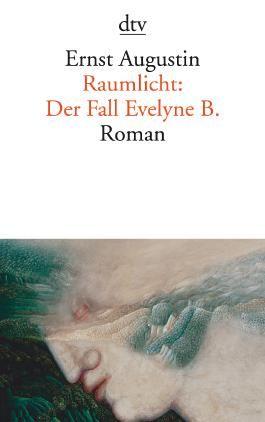 Raumlicht: Der Fall Evelyne B.