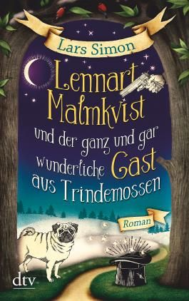 Lennart Malmkvist und der ganz und gar wunderliche Gast aus Trindemossen