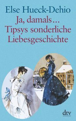 Ja, damals … Tipsys sonderliche Liebesgeschichte