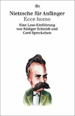 Nietzsche für Anfänger. Ecce homo
