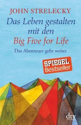 Das Leben gestalten mit den Big Five for Life