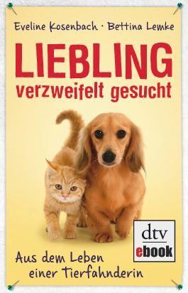 Liebling verzweifelt gesucht: Aus dem Leben einer Tierfahnderin Mit Bettina Lemke
