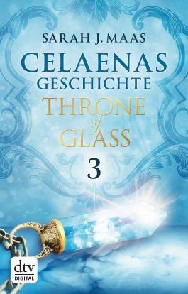 Celaenas Geschichte 3 - Throne of Glass