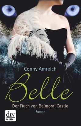 Belle - Der Fluch von Balmoral Castle: Roman (dtv junior)
