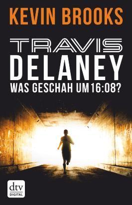 Travis Delaney - Was geschah um 16:08?: Roman