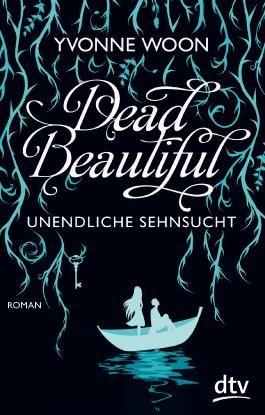 Dead Beautiful - Unendliche Sehnsucht