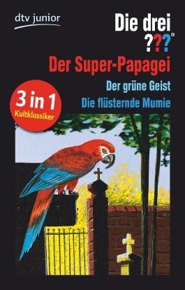 Die drei ??? und der Super-Papagei Die drei ??? und der grüne Geist