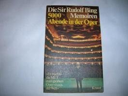 Fünftausend Abende in der Oper. Die Sir Rudolf Bing Memoiren