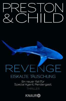 Revenge - Eiskalte Täuschung: Ein neuer Fall für Special Agent Pendergast (Droemer HC)