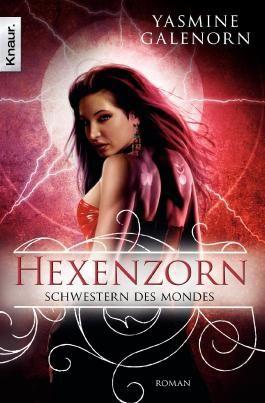 Schwestern des Mondes: Hexenzorn: Roman