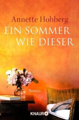 Ein Sommer wie dieser: Roman