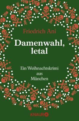 Damenwahl, letal: Ein Weihnachtskrimi aus München