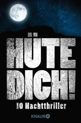 Hüte Dich!: Zehn Nachtthriller (KNAUR eRIGINALS)