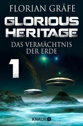 Glorious Heritage - Das Vermächtnis der Erde 1: Serial Teil 1 (KNAUR eRIGINALS)