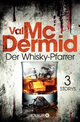 Der Whisky-Pfarrer: und zwei weitere Short Stories