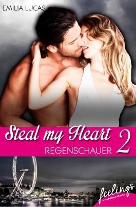 Steal my heart - Regenschauer