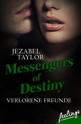 Messengers of Destiny - Verlorene Freunde