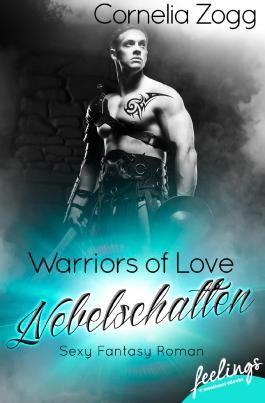Warriors of Love: Nebelschatten: Sexy Fantasy Roman