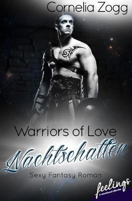 Warriors of Love: Nachtschatten: Sexy Fantasy Roman
