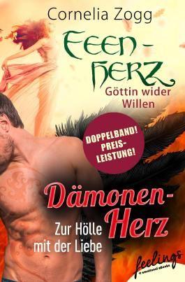 Dämonenherz: Zur Hölle mit der Liebe & Feenherz: Göttin wider Willen: Zwei Romane in einem Band (Bundle)
