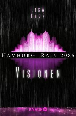 Hamburg Rain 2085. Visionen: Dystopie