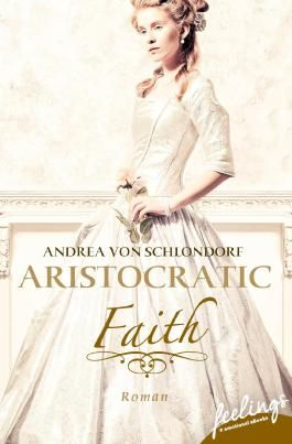 Aristocratic Faith: Roman (Aristocratic Romance)