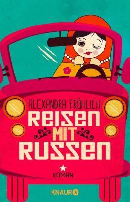 Reisen mit Russen und andere Unglücksfälle