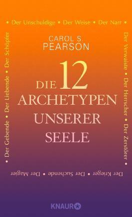 Die 12 Archetypen unserer Seele
