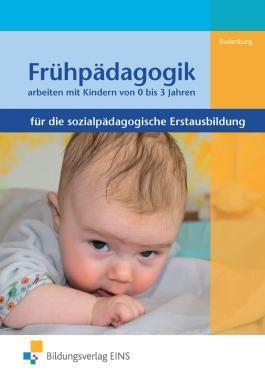 Frühpädagogik - arbeiten mit Kindern von 0 bis 3 Jahren