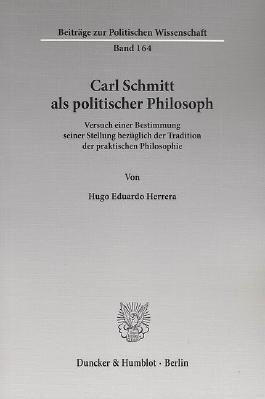 Carl Schmitt als politischer Philosoph.