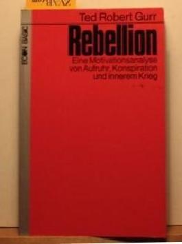 Rebellion. Eine Motivationsanalyse von Aufruhr, Konspiration und innerem Krieg