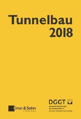 Taschenbuch für den Tunnelbau 2018 (Taschenbuch Tunnelbau)