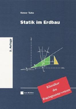 Statik im Erdbau: Klassiker des Bauingenieurwesens