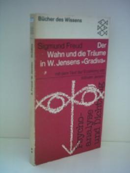 """Siegmund Freud: Der Wahn und die Träume in W. Jensens """"Gradiva"""" - Mit dem Text der Erzählung von Wilhelm Jensen"""