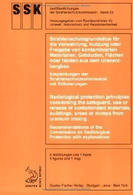 Strahlenschutzgrundsätze für die Verwahrung, Nutzung oder Freigabe von kontaminierten Materialien, Gebäuden, Flächen oder Halden aus dem Uranerzbergbau
