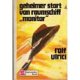 Raumschiff Monitor I. Geheimer Start