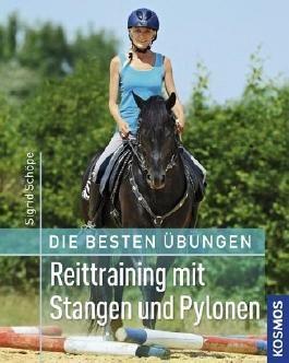 Die besten Übungen - Reittraining mit Stangen und Pylonen