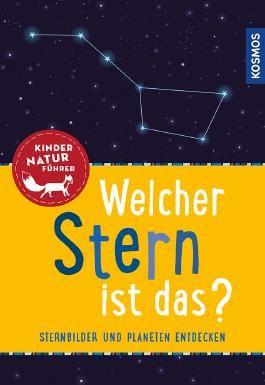 Welcher Stern ist das? Kindernaturführer
