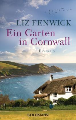 Gärten In Cornwall ein garten in cornwall liz fenwick bei lovelybooks romane