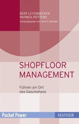 Shopfloor Management: Führen am Ort des Geschehens