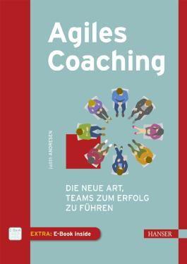 Agiles Coaching: Die neue Art, Teams zum Erfolg zu führen