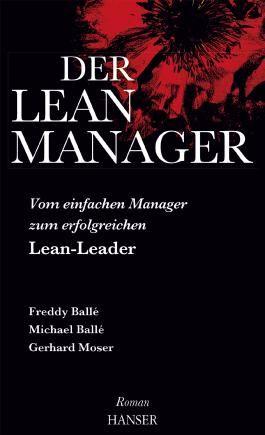 Der Lean-Manager: Vom einfachen Manager zum erfolgreichen Lean-Leader Roman