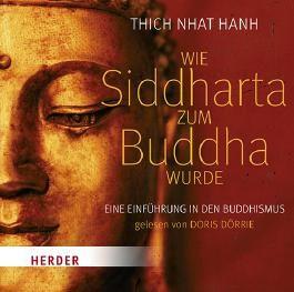 Wie Siddharta zum Buddha wurde