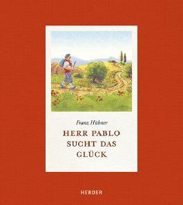 Herr Pablo sucht das Glück