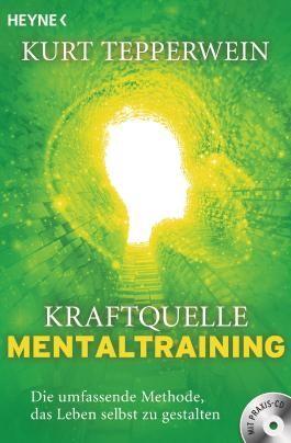 Kraftquelle Mentaltraining (inkl. CD)