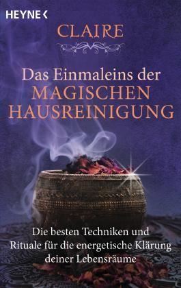 Das Einmaleins der magischen Hausreinigung