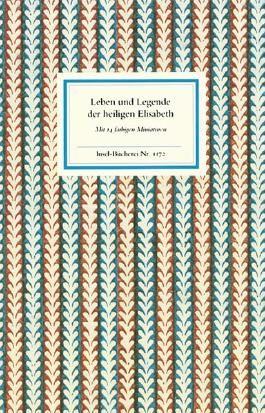 Leben und Legende der heiligen Elisabeth