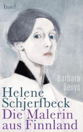 Helene Schjerfbeck: Die Malerin aus Finnland: Vom Wunderkind zur Meisterin der Moderne